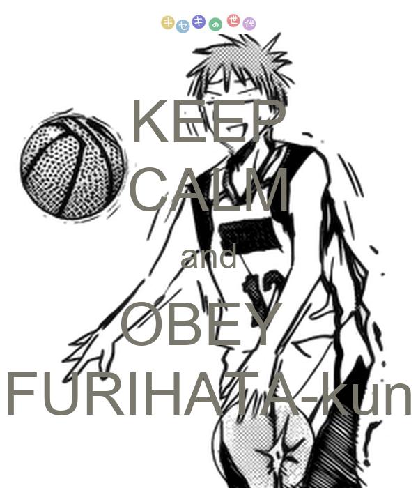KEEP CALM and OBEY  FURIHATA-kun