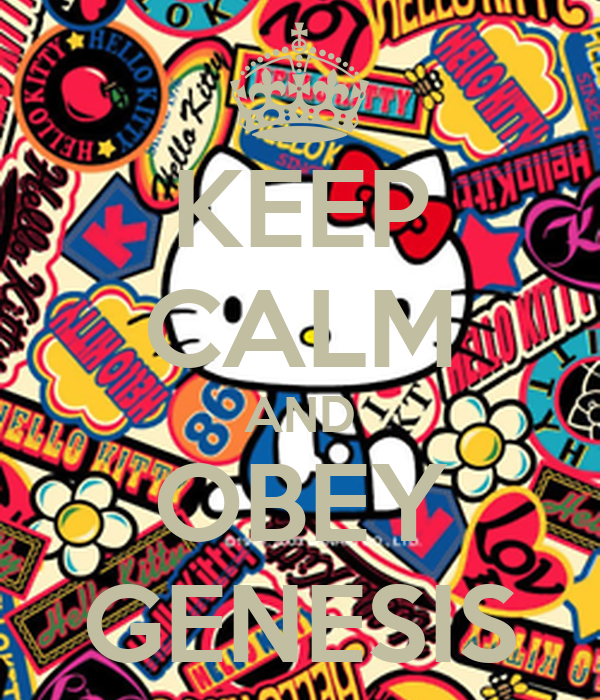 KEEP CALM AND OBEY GENESIS