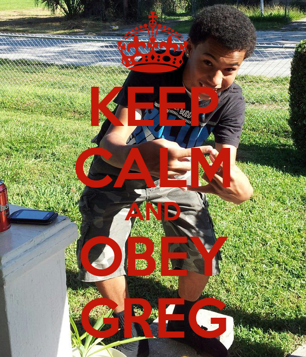 KEEP CALM AND OBEY GREG