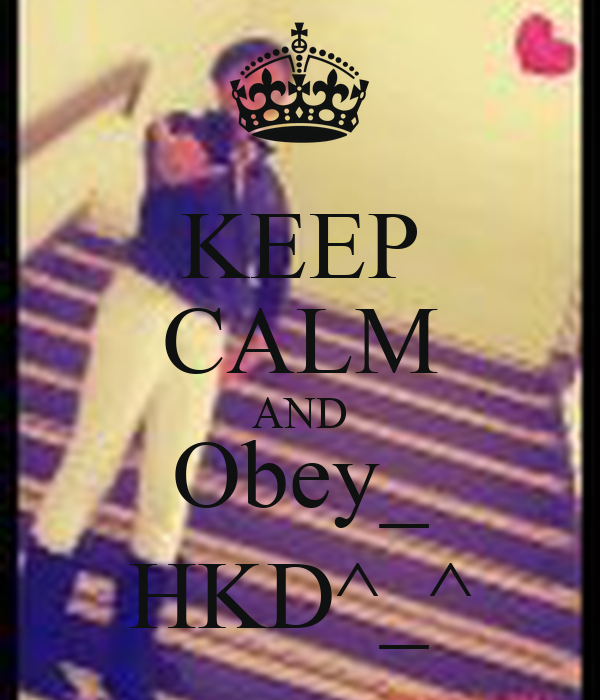 KEEP CALM AND Obey_ HKD^_^