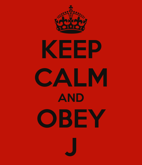 KEEP CALM AND OBEY J