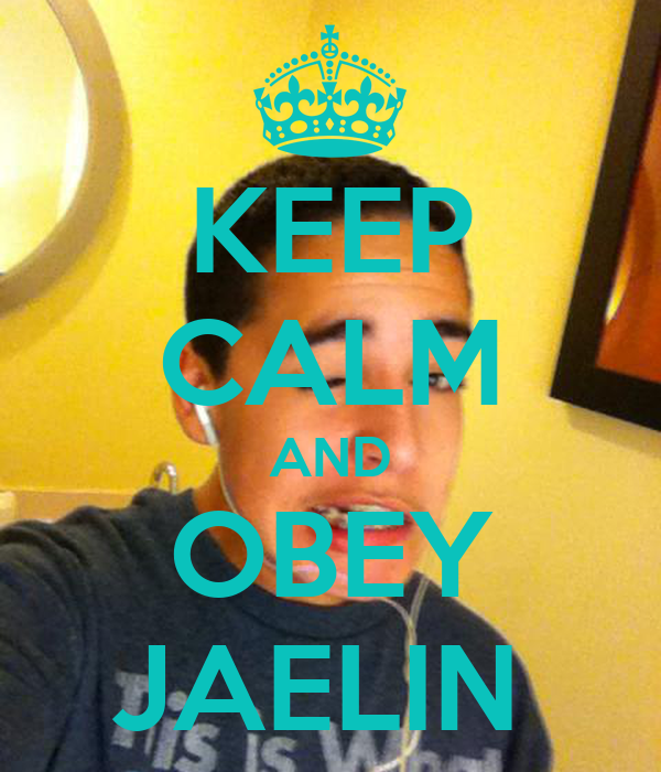 KEEP CALM AND OBEY JAELIN