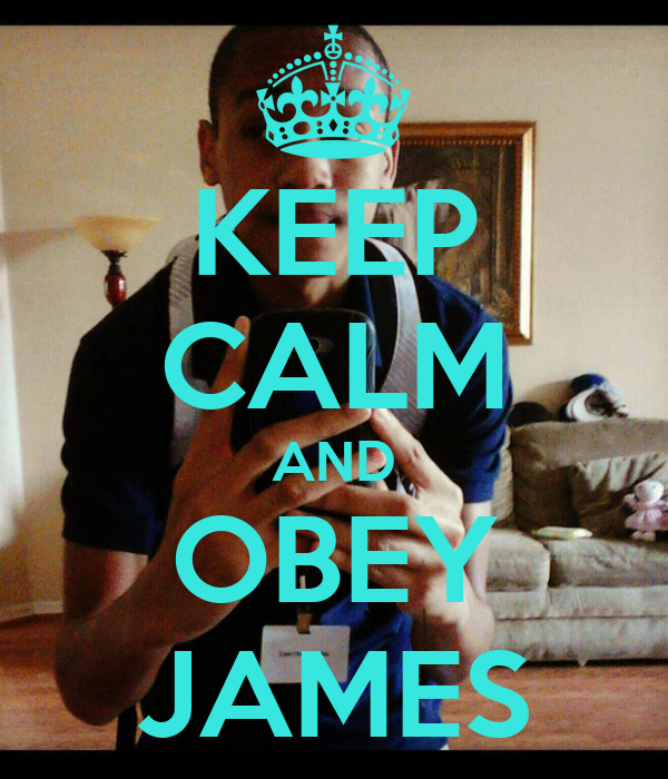 KEEP CALM AND OBEY JAMES