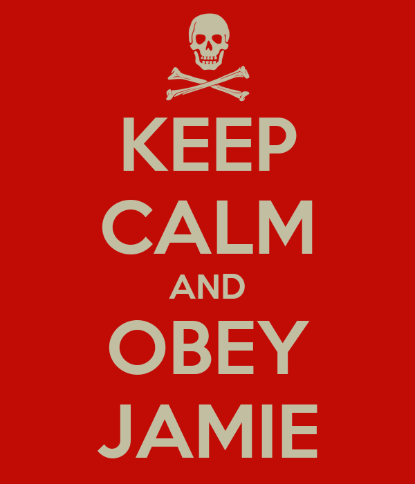 KEEP CALM AND OBEY JAMIE