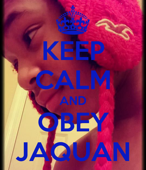 KEEP CALM AND OBEY JAQUAN