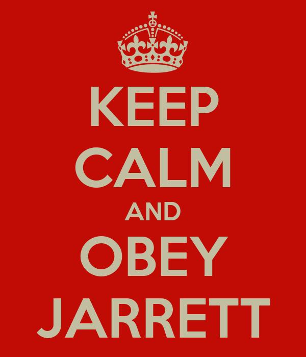 KEEP CALM AND OBEY JARRETT