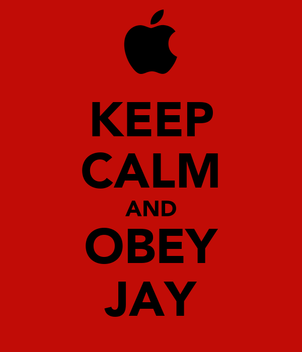 KEEP CALM AND OBEY JAY