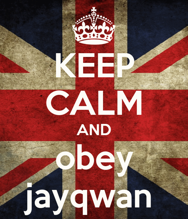 KEEP CALM AND obey jayqwan