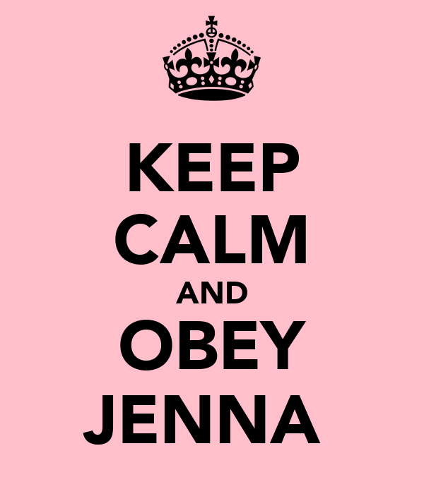 KEEP CALM AND OBEY JENNA