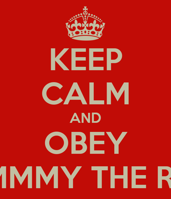 KEEP CALM AND OBEY JIMMMY THE REV