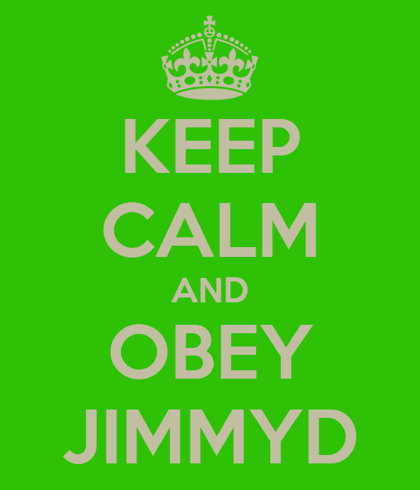 KEEP CALM AND OBEY JIMMYD