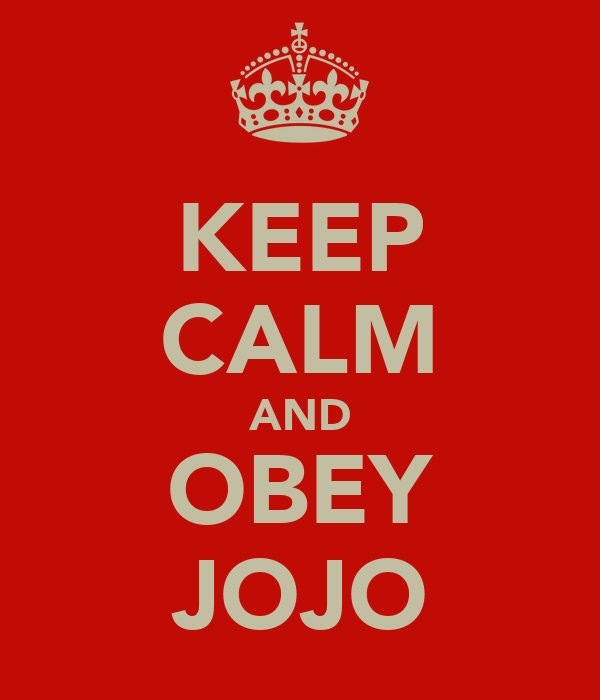 KEEP CALM AND OBEY JOJO