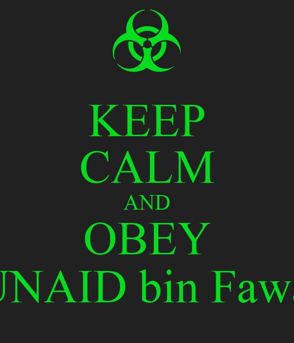 KEEP CALM AND OBEY JUNAID bin Fawad