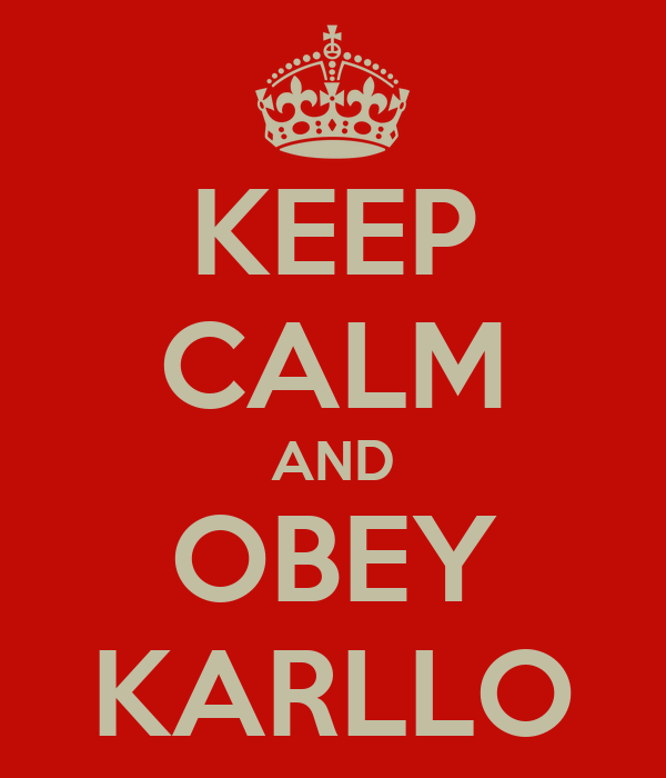 KEEP CALM AND OBEY KARLLO