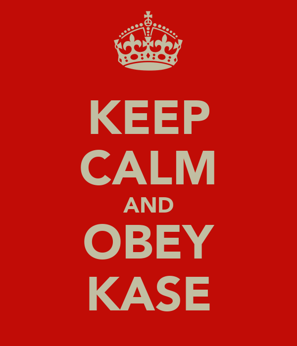 KEEP CALM AND OBEY KASE