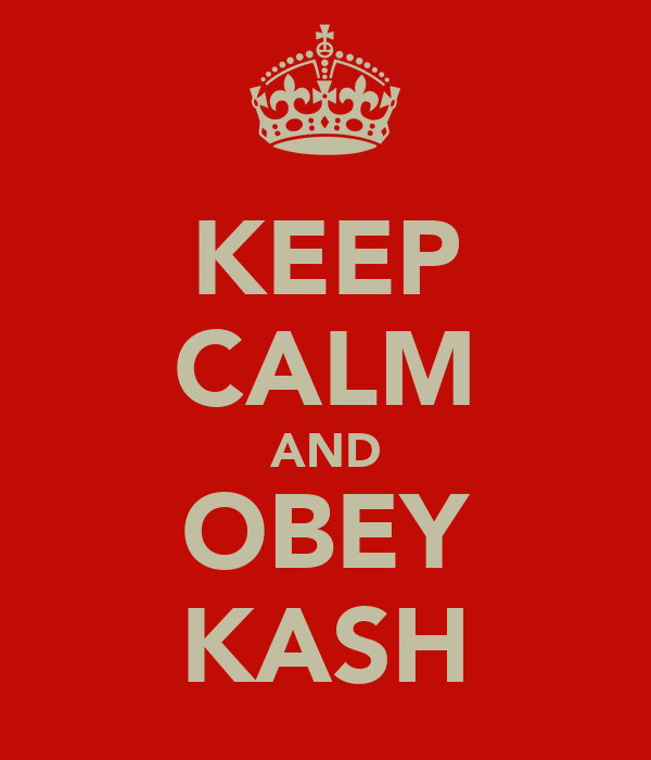 KEEP CALM AND OBEY KASH