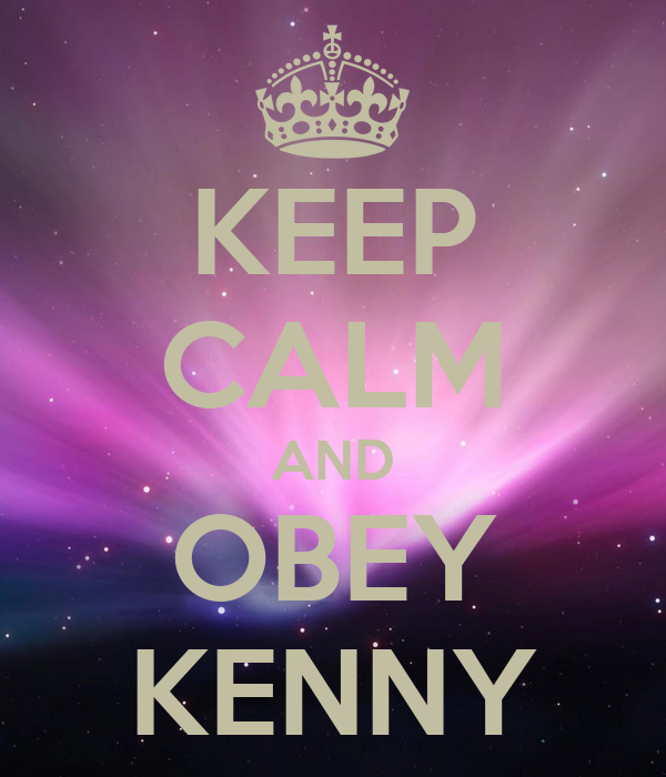 KEEP CALM AND OBEY KENNY