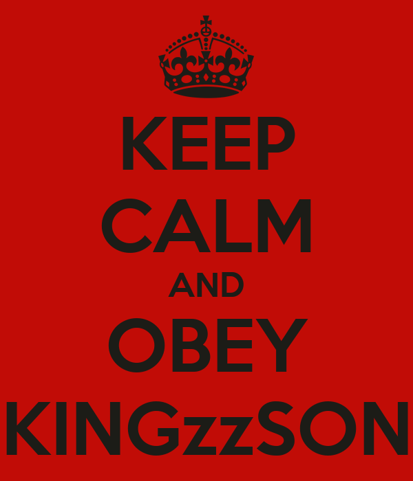KEEP CALM AND OBEY KINGzzSON