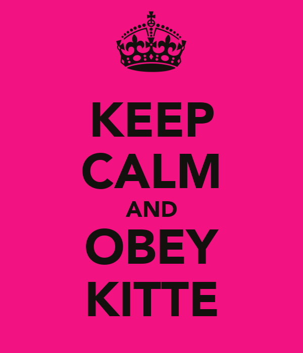 KEEP CALM AND OBEY KITTE