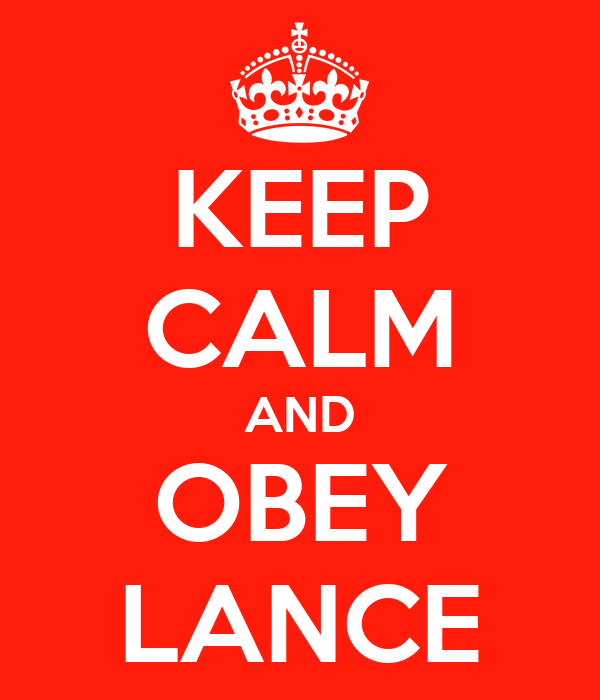 KEEP CALM AND OBEY LANCE
