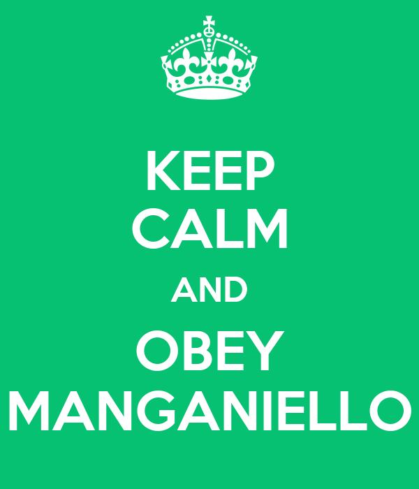 KEEP CALM AND OBEY MANGANIELLO