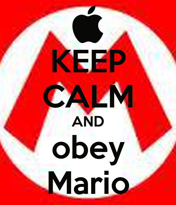 KEEP CALM AND obey Mario