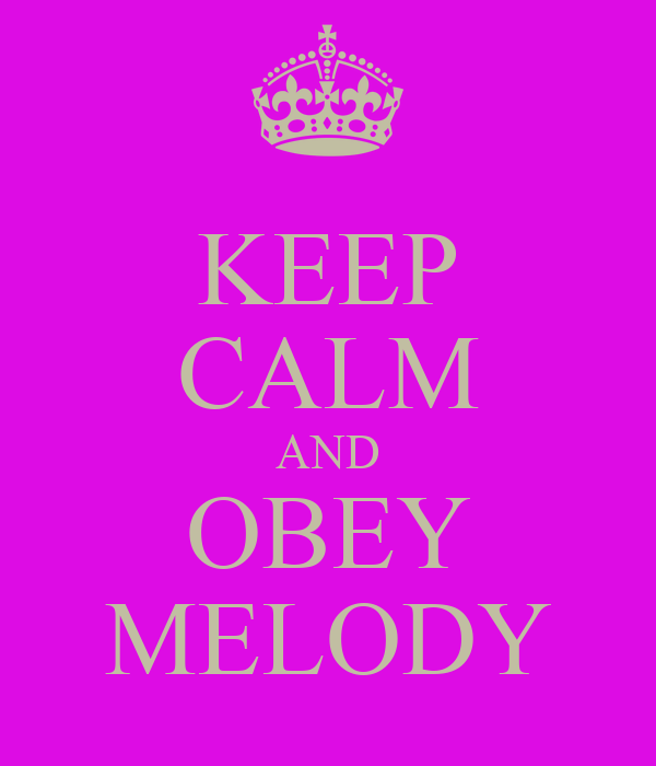 KEEP CALM AND OBEY MELODY