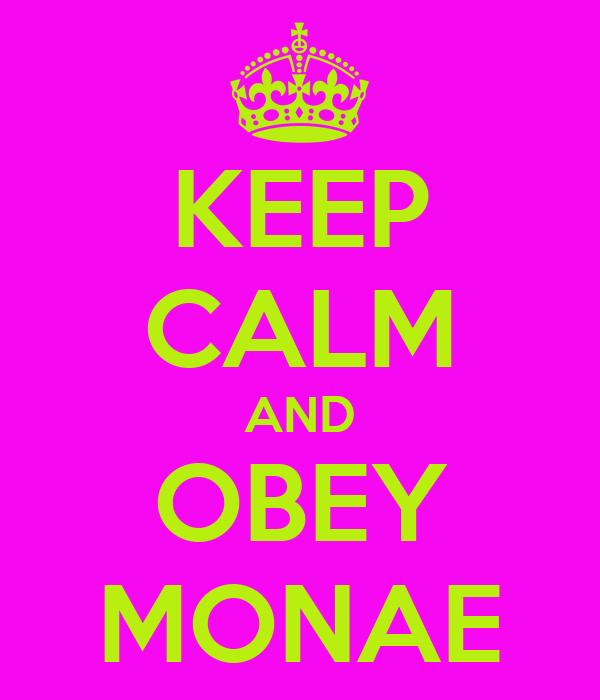 KEEP CALM AND OBEY MONAE