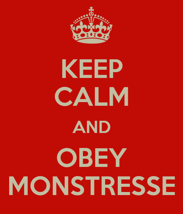 KEEP CALM AND OBEY MONSTRESSE