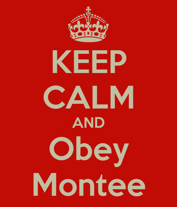 KEEP CALM AND Obey Montee
