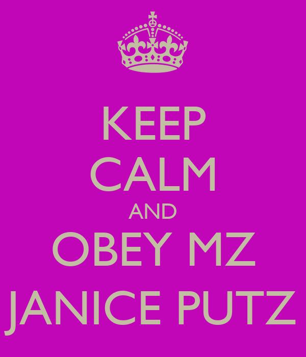 KEEP CALM AND OBEY MZ JANICE PUTZ