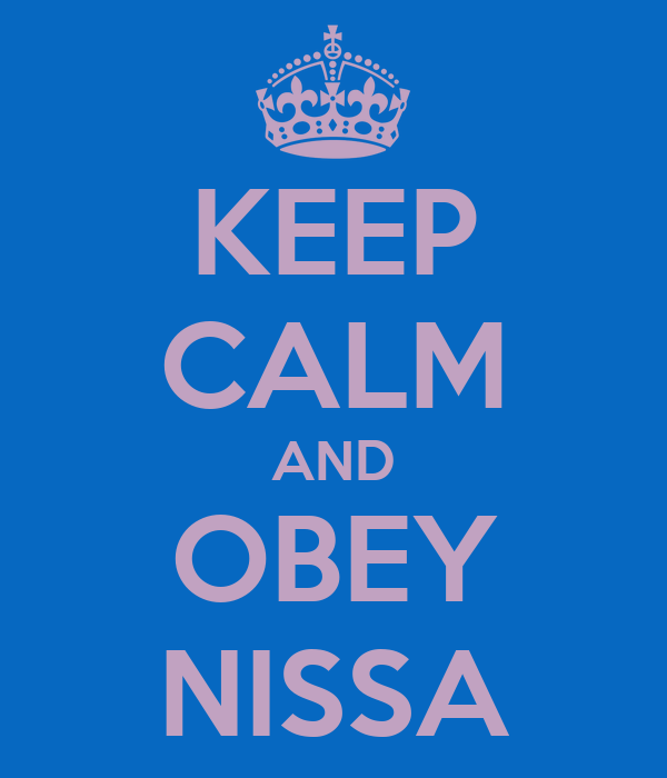 KEEP CALM AND OBEY NISSA