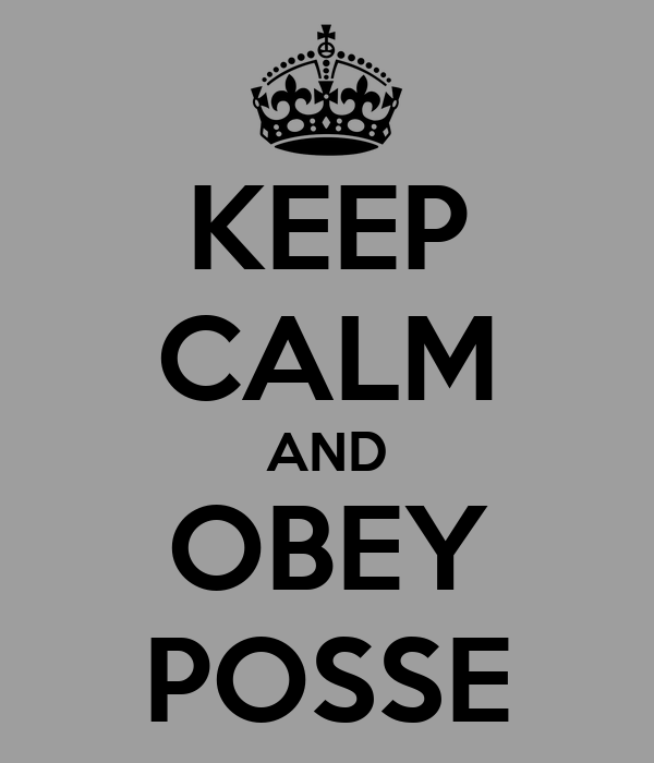 KEEP CALM AND OBEY POSSE