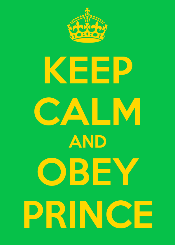 KEEP CALM AND OBEY PRINCE