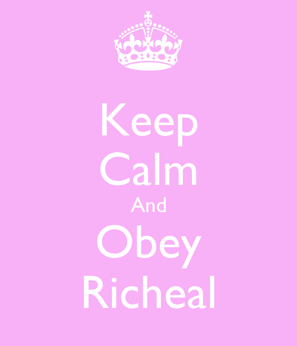Keep Calm And Obey Richeal