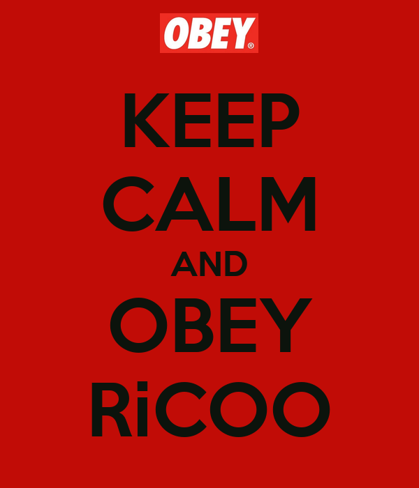 KEEP CALM AND OBEY RiCOO