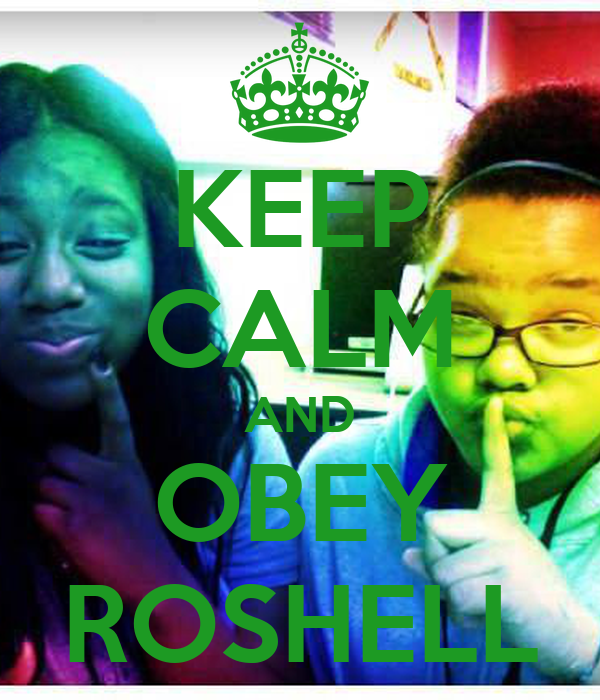 KEEP CALM AND OBEY ROSHELL