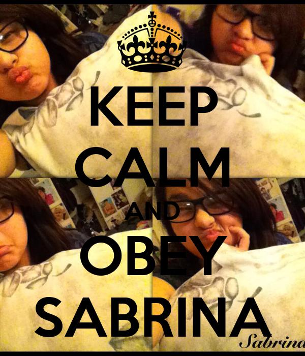 KEEP CALM AND OBEY SABRINA