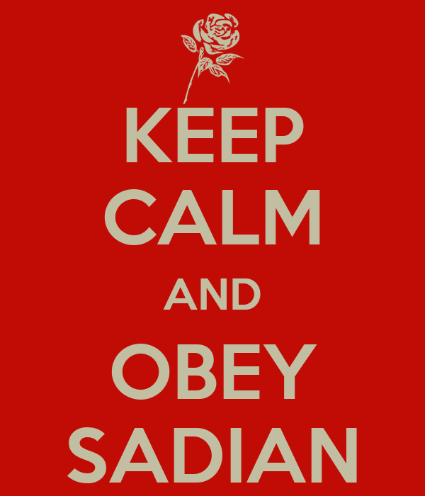 KEEP CALM AND OBEY SADIAN