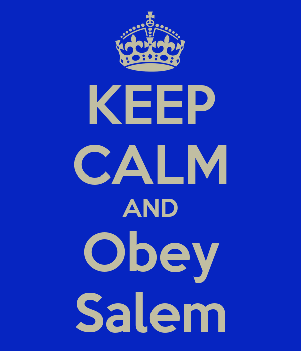 KEEP CALM AND Obey Salem