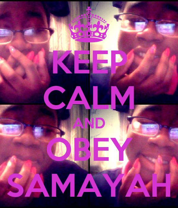 KEEP CALM AND OBEY SAMAYAH