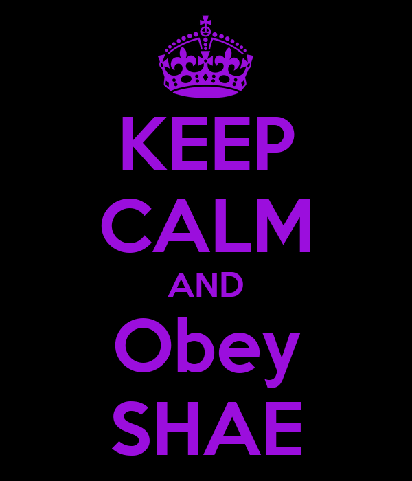 KEEP CALM AND Obey SHAE
