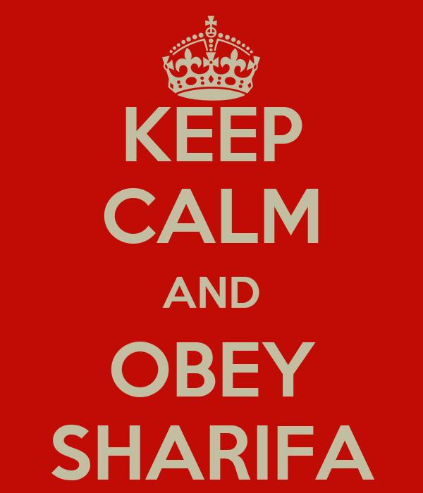 KEEP CALM AND OBEY SHARIFA