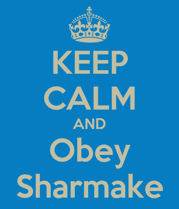 KEEP CALM AND Obey Sharmake