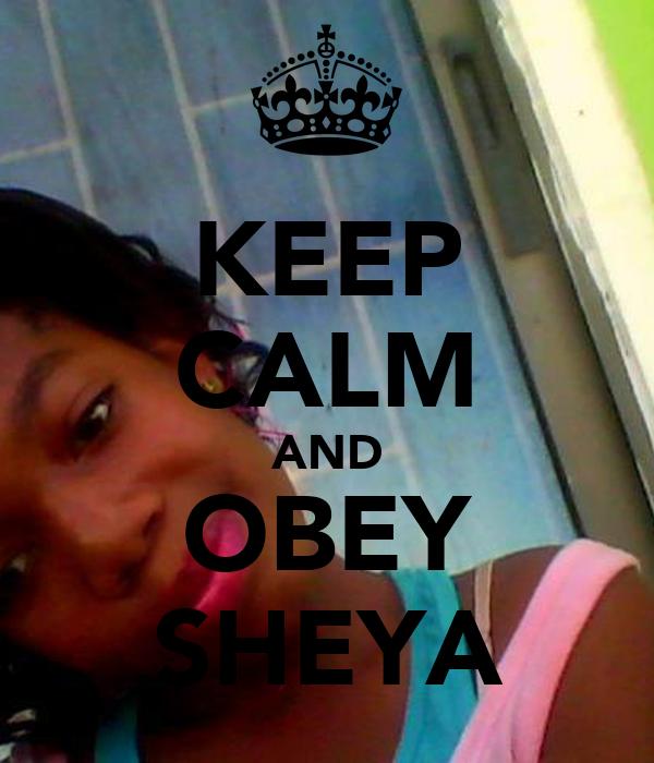 KEEP CALM AND OBEY ♥SHEYA♥