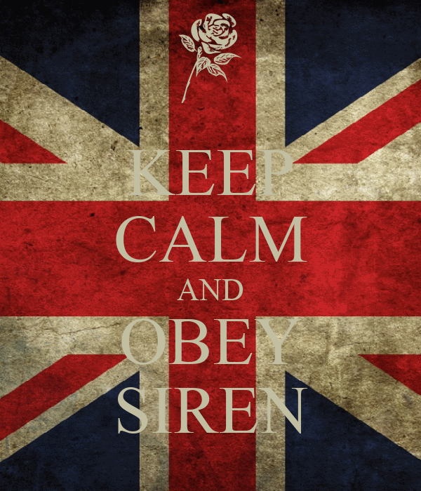 KEEP CALM AND OBEY SIREN
