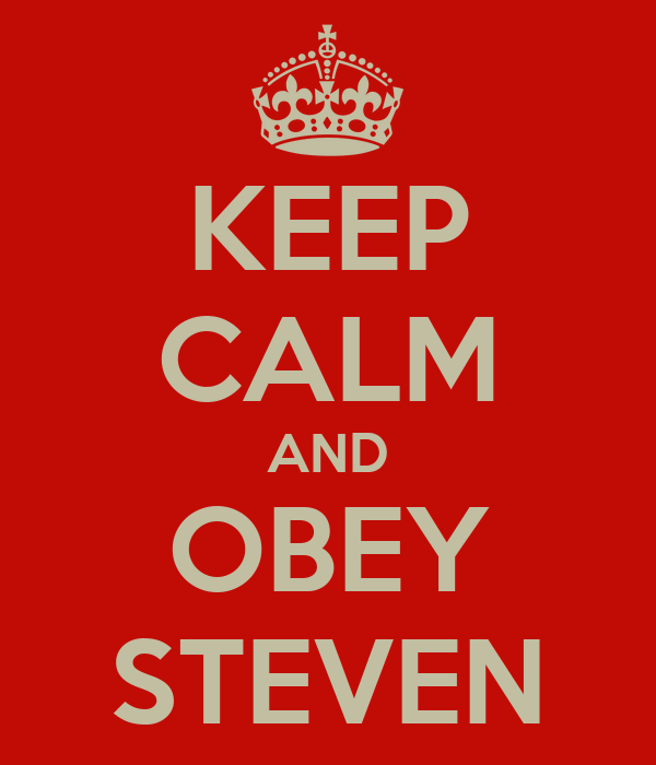 KEEP CALM AND OBEY STEVEN
