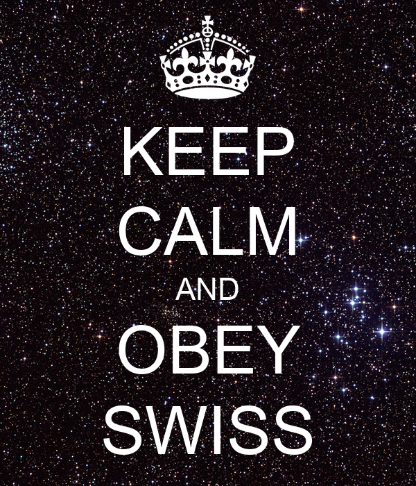 KEEP CALM AND OBEY SWISS