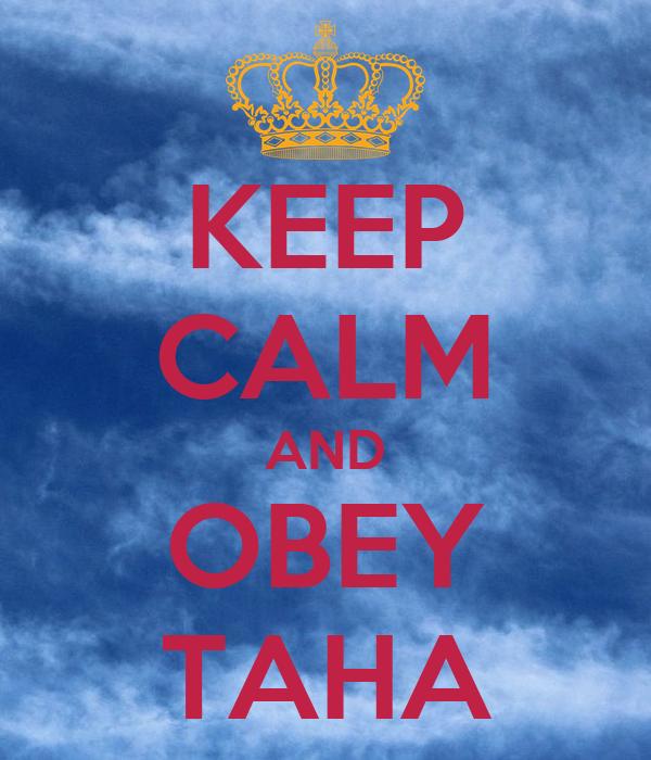 KEEP CALM AND OBEY TAHA