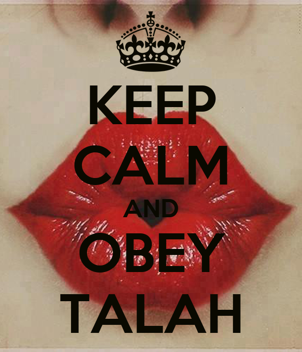 KEEP CALM AND OBEY TALAH